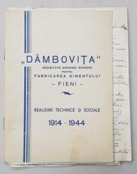 ' DAMBOVITA ' S.A.R. PENTRU FABRICAREA CIMENTULUI , FIENI , REALIZARI TECHNICE SI SOCIALE 1914 - 1944