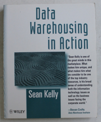 DATA WAREHOUSING IN ACTION by SEAN KELLY , 1997