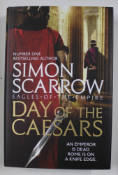 DAY OF THE CAESARS by SIMON SCARROW , 2017
