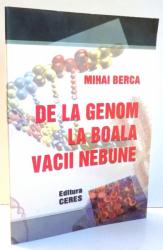 DE LA GENOM LA BOALA VACII NEBUNE de MIHAI BERCA , 2002