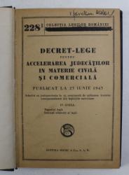 DECRET- LEGE PENTRU ACCELERAREA JUDECATILOR IN MATERIE CIVILA SI COMERCIALA PUBLICAT LA 23 IUNIE 1943