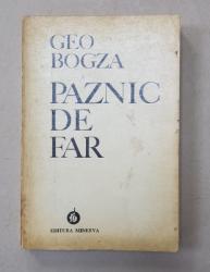 DEDICATIA LUI GEO BOGZA PE VOLUMUL ' PAZNIC DE FAR ' , 1974 , EXEMPLARUL 1 *