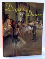DEGAS AND THE DANCE , THE PAINTER AND THE PETITS RATS , PERFECTING THEIR ART de SUSAN GOLDMAN RUBIN , 2002