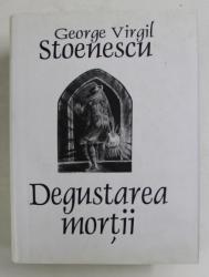 DEGUSTAREA MORTII , versuri de GEORGE VIRGIL STOENESCU , 2017