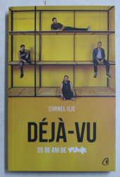 DEJA - VU - 25 DE ANI DE VUNK de CORNEL ILIE , 2019