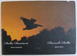DELTA DUNARII - ALBUM FOTOGRAFIC de EUGEN PETRESCU , EDITIE ROMANA  - ENGLEZA