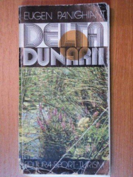DELTA DUNARII SI COMPLEXUL LAGUNAR RAZELM-EUGEN PANIGHIANT  1982