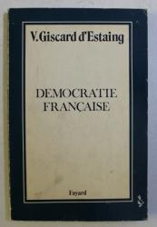 DEMOCRATIE FRANCAISE par V. GISCARD D ' ESTAING , 1976