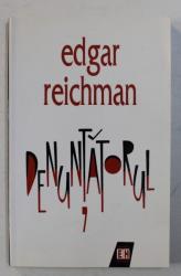DENUNTATORUL  - roman de EDGAR REICHMAN , 1998