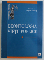 DEONTOLOGIA VIETII PUBLICE de VERGINIA VEDINAS , 2007