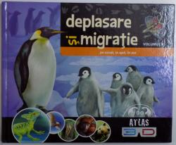 DEPLASARE SI MIGRATIE  - PE USCAT , IN APA , IN AER , VOL. IV de ILONA BAGOLY , 2012