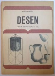 DESEN, MANUAL PENTRU CLASA A VII A de ARITON PETRESCU, BUC. 1967