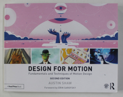 DESIGN FOR MOTION - FUNDAMENTALS AND TECHNIQUES OF MOTION DESIGN by AUSTIN SHAW , 2020