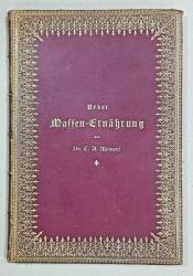 Despre alimentatia in masa de Dr. C. A. Meinert - Berlin, 1885