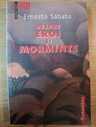 DESPRE EROI SI MORMINTE de ERNESTO SABATO , 2002