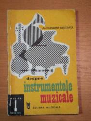 DESPRE INSTRUMENTELE MUZICALE- ALEXANDRU PASCANU, BUC.1980