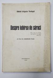 DESPRE IUBIREA DE SARACI de Preot Dr. GHEORGHE TILEA - BUCURESTI, 1948 *Dedicatie