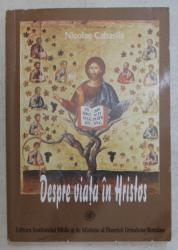 DESPRE VIATA IN HRISTOS de NICOLAE CABASILA , 2001