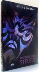 DESTINATIA MEA: STELELE de ALFRED BESTER , 2010