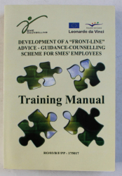 DEVELOPMENT OF A ' FRONT  - LINE ' ADVICE - GUIDANCE - COUNSELLING SCHEME FOR SMES ' EMPLOYEES - TRAINING MANUAL , RO / 03 / B/ F/ PP - 175017 ,  2006