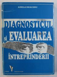 DIAGNOSTICUL SI EVALUAREA INTREPRINDERII de ADELA DIACONU , 1998