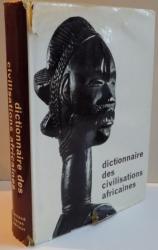 DICTIONAIRE DES CIVILISATIONS AFRICAINES