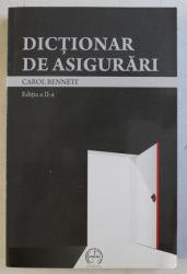 DICTIONAR DE ASIGURARI de CAROL BENNETT , 2009