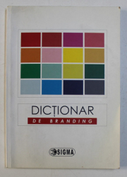 DICTIONAR DE BRANDING de COLECTIV , 2009