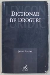DICTIONAR DE DROGURI , LEXICON JURIDIC de JENICA DRAGAN , 2005