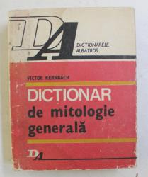 DICTIONAR DE MITOLOGIE GENERALA de VICTOR KERNBACH , 1983 , PREZINTA HALOUI DE APA *, DEDICATIE*