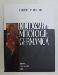 DICTIONAR DE MITOLOGIE GERMANICA de CLAUDE LECOUTEUX , 2010