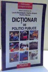 DICTIONAR DE POLITICI PUBLICE de LAURIE BOUSSAGUET ... PAULINE RAVINET , 2009