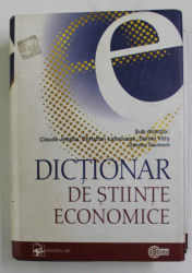 DICTIONAR DE STIINTE ECONOMICE , sub directia CLAUDE JESSUA ...DANIEL VITRY , 2006