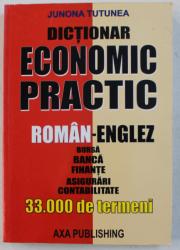 DICTIONAR ECONOMIC PRACTIC ROMAN-ENGLEZ de JUNONA TUTUNEA , 2006