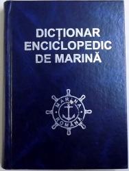 DICTIONAR ENCICLOPEDIC DE MARINA, VOL. I de ANTON BEJAN ..PAUL IONESCU , 2008