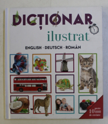 DICTIONAR ILUSTRAT ENGLISH , DEUTSCH , ROMAN , text si conceptie de CRISTINA DRESCAN , 2017
