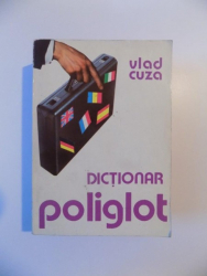 DICTIONAR POLIGLOT , ENGLEZA , FRANCEZA , GERMANA , ITALIANA , SPANIOLA , ROMANA de VLAD CUZA , 1994