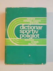 DICTIONAR SPORTIV POLIGLOT de CONSTANTIN TUDOSE , 1973