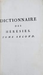 DICTIONNAIRE DES HERESIES, VOL. II - PARIS, 1762
