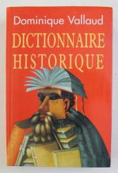 DICTIONNAIRE HISTORIQUE par DOMINIQUE VALLAUD , 1995