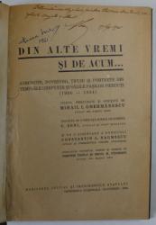 DIN ALTE VREMI SI DE ACUM ... ANECDOTE , POVESTIRI , TIPURI SI PORTRETE , culese de MIHAIL I. GHERMANESCU , 1934