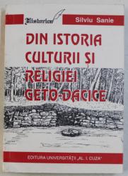 DIN ISTORIA CULTURII SI RELIGIEI GETO - DACICE de SILVIU SANIE , 1995