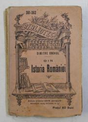 DIN ISTORIA ROMANIEI de DIMITRIE ONCIUL , COLECTIA  ' BIBLIOTECA PENTRU TOTI ' NR. 361 - 362 , EDITIE INTERBELICA