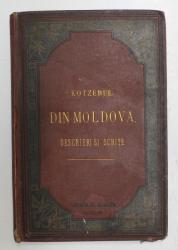 DIN MOLDOVA. DESCRIERI SI SCHITE de W. de KOTZEBUE - BUCURESTI, 1884
