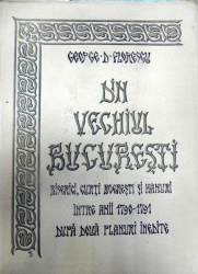 DIN VECHIUL BUCURESTI - BISERICI CURTI BOIERESTI  SI HANURI- GEORGE FLORESCU
