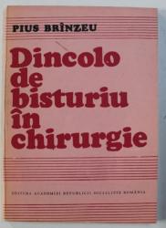 DINCOLO DE BISTURIU IN CHIRURGIE de PIUS BRANZEU , 1988