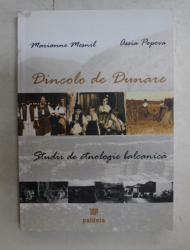 DINCOLO DE DUNARE,STUDII DE ETNOLOGIE BALCANICA de MARIANNE MESNIL , ASSIA POPOVA , 2007