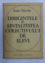 DIRIGINTELE SI SINTALITATEA COLECTIVULUI DE ELEVI de IOAN NICOLA , 1978