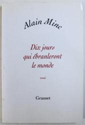 DIX JOURS QUI EBRANLERONT LE MONDE par ALAIN MINC , 2009