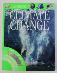 DK EYEWITNESS , CLIMATE CHANGE by JOHN WOODWARD , 2008 *CONTINE CD